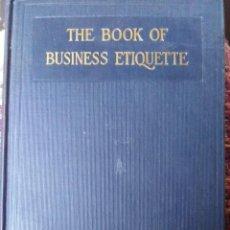 Libros antiguos: THE BOOK OF BUSINESS ETIQUETTE EDICIÓN DE 1932. . Lote 169367964