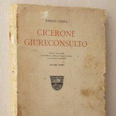 "Libros antiguos: CICERONE GIURECONSULTO. VOLUME PRIMO - ""COSTA, EMILIO"". Lote 169369680"
