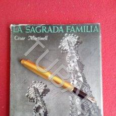 Libros antiguos: TUBAL CESAR MARTINELL LA SAGRADA FAMILIA BARCELONA 1952 ANTONI GAUDÍ LIBRO. Lote 169400768