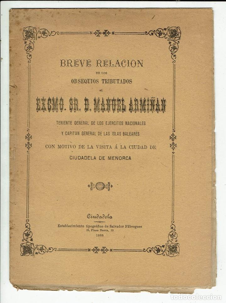 BREVE RELACIÓN DE LOS OBSEQUIOS TRIBUTADOS AL EXCM.SR.D.MANUEL ARMIÑÁN,TENIENTE GE.1888(MENORCA.3.4) (Libros Antiguos, Raros y Curiosos - Historia - Otros)