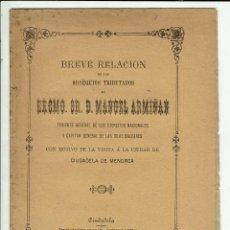 Libros antiguos: BREVE RELACIÓN DE LOS OBSEQUIOS TRIBUTADOS AL EXCM.SR.D.MANUEL ARMIÑÁN,TENIENTE GE.1888(MENORCA.3.4). Lote 169413336