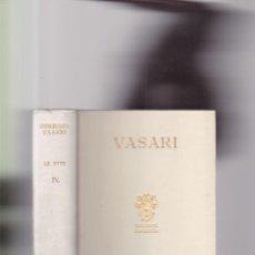 Livres anciens: VASARI, GIORGIO - LE VITE - VOLUME QUARTO - ADRIANO SALANI, EDITORE 1930 / ILUSTRADO. Lote 169426392