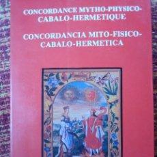 Libros antiguos: CONCORDANCIA MITO FÍSICO CABALO HERMÉTICA. Lote 169427788