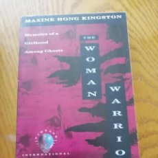 Libros antiguos: THE WOMAN WARRIOR : MEMOIRS OF A GIRLHOOD AMONG GHOSTS. Lote 169443680