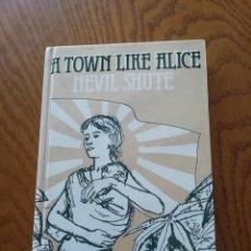 Libros antiguos: A TOWN LIKE ALICE - SHUTE, NEVIL IDIOMAS: INGLÉS. Lote 169444344