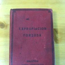 Libros antiguos: EXPROPIACIÓN FORZOSA, 1912. Lote 169474404