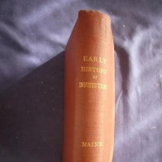 Libros antiguos: HENRY MAINE: - THE EARLY HISTORY OF INSTITUTIONS - (LONDON, MURRAY, 1890). Lote 169474768