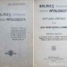 Libros antiguos: RUANO, JOSÉ MARÍA. BALMES APOLOGISTA. ESTUDIO CRÍTICO. 1911.. Lote 169562968
