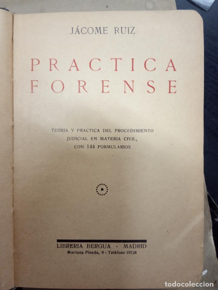 Libros antiguos: PRACTICA FORENSE.JACOME RUIZ.LIBRERIA BERGUA - Foto 3 - 169602936