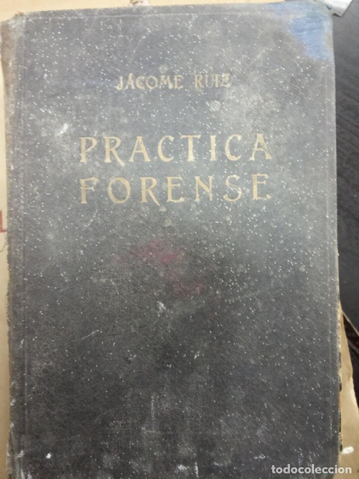 PRACTICA FORENSE.JACOME RUIZ.LIBRERIA BERGUA (Libros Antiguos, Raros y Curiosos - Pensamiento - Otros)