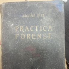 Libros antiguos: PRACTICA FORENSE.JACOME RUIZ.LIBRERIA BERGUA. Lote 169602936