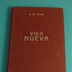 Livros antigos: VIDA NUEVA. NUEVAS ORIENTACIONES DE VIDA. RODOLFO WALDO TRINE. TEOSOFÍA. Lote 169677552