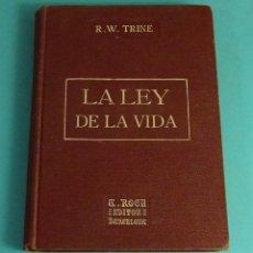 Libros antiguos: LA LEY DE LA VIDA. R.W. TRINE. TRAD. F. CLIMENT TERRER. TEOSOFÍA. Lote 169713192