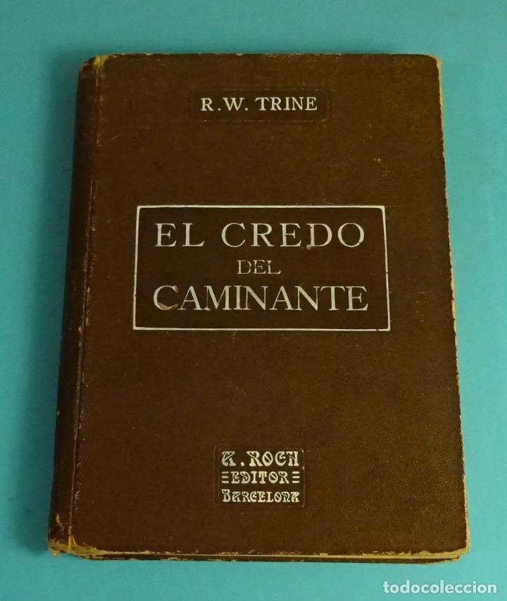 EL CREDO DEL CAMINANTE. R.W. TRINE. TRAD. F. CLIMENT TERRER. TEOSOFÍA (Libros Antiguos, Raros y Curiosos - Pensamiento - Otros)