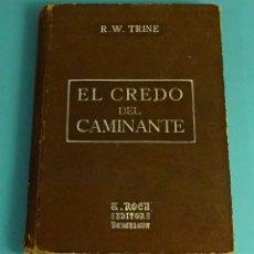 Libros antiguos: EL CREDO DEL CAMINANTE. R.W. TRINE. TRAD. F. CLIMENT TERRER. TEOSOFÍA. Lote 169713316
