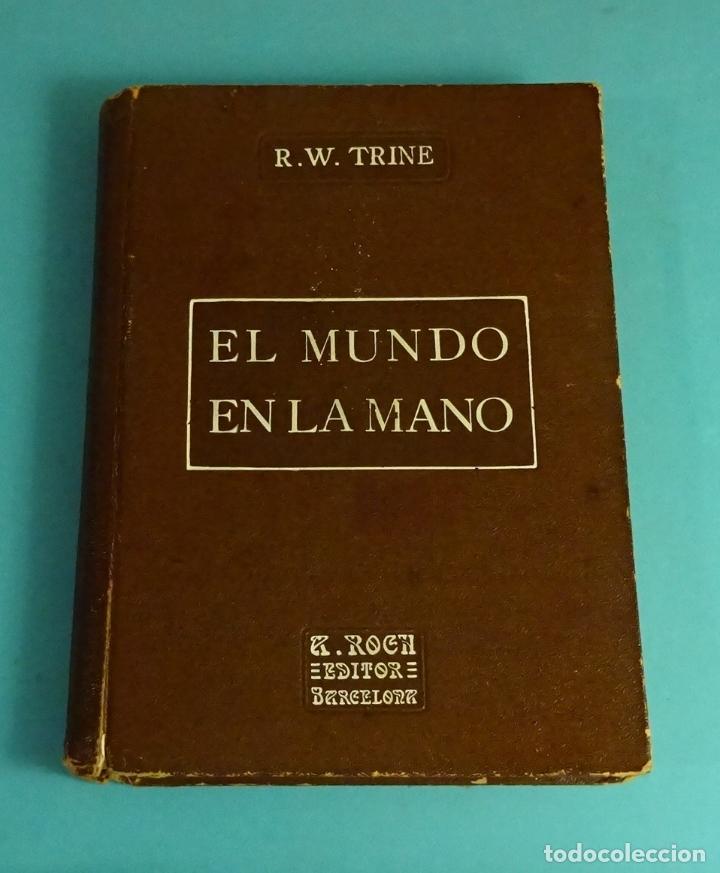 EL MUNDO EN LA MANO. R.W. TRINE. TRAD. F. CLIMENT TERRER. TEOSOFÍA (Libros Antiguos, Raros y Curiosos - Pensamiento - Otros)