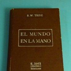 Libros antiguos: EL MUNDO EN LA MANO. R.W. TRINE. TRAD. F. CLIMENT TERRER. TEOSOFÍA. Lote 169713372