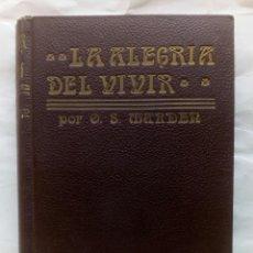 Libros antiguos: LA ALEGRÍA DEL VIVIR. ORISON SWETT MARDEN.. Lote 169736496