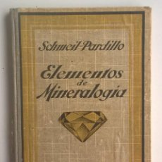 Libros antiguos: ELEMENTOS DE MINERALOGÍA Y GEOLOGÍA (DR.OTTO SCHMEIL) - DR.FRANCISCO PARDILLO - AÑO 1926. Lote 169744820