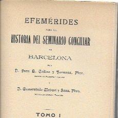Libros antiguos: EFEMÉRIDES PARA LA HISTORIA DEL SEMINARIO CONCILIAR DE BARCELONA: 1.SEMINARIO DE MONTEALEGRE 1593-. Lote 169749632
