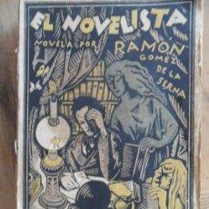 Libros antiguos: EL NOVELISTA. RAMÓN GÓMEZ DE LA SERNA. EDITORIAL SEMPERE. VALENCIA. 1923. Lote 169790200
