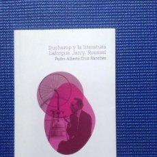 Libros antiguos: DUCHAMP Y LA LITERATURA LAFORGUE JARRY ROUSSEL PEDRO ALBERTO CRUZ SANCHEZ. Lote 169795800