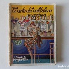 Libros antiguos: LIBRERIA GHOTICA. IGNACIO DOMENECH. EL ARTE DEL COKTELERO EUROPEO. 1931. 400 RECETAS.ORIGINAL.. Lote 169798324
