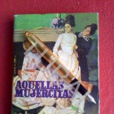 Libros antiguos: TUBAL AQUELLAS MUJERCITAS LIBRO . Lote 169807488