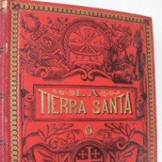 Libros antiguos: L- LA TIERRA SANTA O PALESTINA. ANTONIO LLOR. SALVADOR RIVAS EDITOR. 1895. Lote 169821726