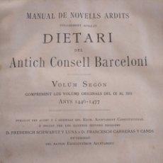 Libros antiguos: DIETARI DEL ANTICH CONSELL BARCELONÈS (BARCELONA, 1893) - VOLUM SEGON, 1446-1477. Lote 169824814