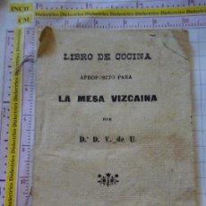 Libros antiguos: ANTIGUO LIBRO LIBRETO DE COCINA APROPÓSITO PARA LA MESA VIZCAINA AÑO 1903 BILBAO. 62 PAG. 20 GR 1786. Lote 169827820
