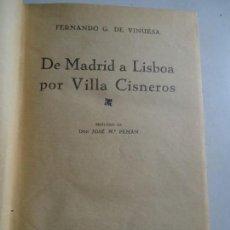 Libros antiguos: FERNANDO GARCIA DE VINUESA. DE MADRID A LISBOA POR VILLA CISNEROS. MADRID 1933. Lote 169828416