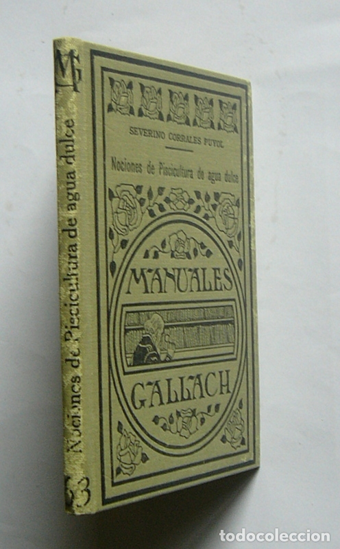 Libros antiguos: NOCIONES DE PISCICULTURA DE AGUA DULCE - SEVERINO CORRALES PUYOL - MANUALES GALLACH. 1936 - Foto 2 - 169842040