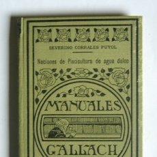 Libros antiguos: NOCIONES DE PISCICULTURA DE AGUA DULCE - SEVERINO CORRALES PUYOL - MANUALES GALLACH. 1936. Lote 169842040