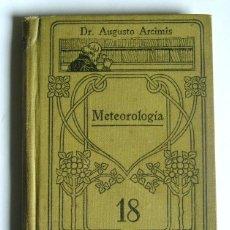 Libros antiguos: METEOROLOGIA - AUGUSTO ARCIMIS - MANUALES GALLACH. Lote 169842132