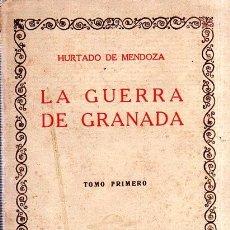 Libros antiguos: LA GUERRA DE GRANADA. HURTADO DE MENDOZA. TOMO PRIMERO. . Lote 169866388