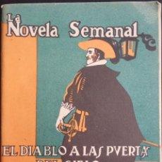 Libros antiguos: LA NOVELA SEMANAL Nº 108 - EL DIABLO A LAS PUERTAS DEL CIELO - POR DIEGO SAN JOSE - AÑO 1923. Lote 190168526