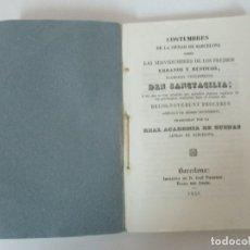 Libros antiguos: COSTUMBRES DE LA CIUDAD DE BARCELONA + PRONTUARIO JURIDICO - DR PONCIO CABANACH - AÑO 1851. Lote 169987016