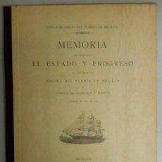Libros antiguos: MEMORIA QUE MANIFIESTA EL ESTADO Y PROGRESO DE LAS OBRAS DEL PUERTO DE MELILLA, AÑO 1905, L11650 . Lote 170003804