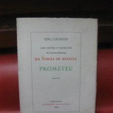 Livres anciens: PERE COROMINES. LES DITES I FACEGIES. EN TOMAS DE BAJALTA. PROMETEU. LIBRERIA CATALONIA 1934.. Lote 170008784