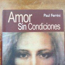 Libros antiguos: AMOR SIN CONDICIONES. Lote 170020852