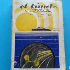 Libros antiguos: EL TÚNEL BERNHARD KELLERMANN .ED. C. SEITHER 1928. Lote 170062873