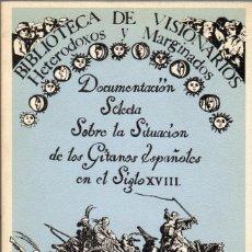 Libros antiguos: DOCUMENTACIÓN SELECTA SOBRE LA SITUACIÓN DE LOS GITANOS ESPAÑOLES EN EL S. XVIII. Lote 170064988