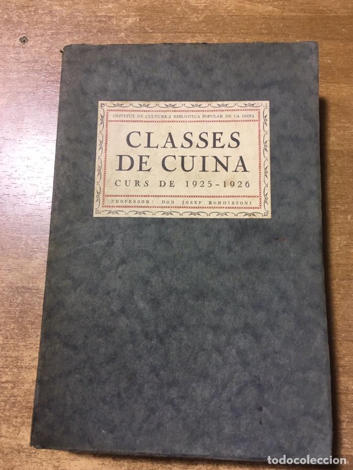 CLASSES DE CUINA - CURS DE 1925 - 1926 - JOSEP RONDISSONI - INSTITUT CULTURA POPULAR DONA (Libros Antiguos, Raros y Curiosos - Cocina y Gastronomía)