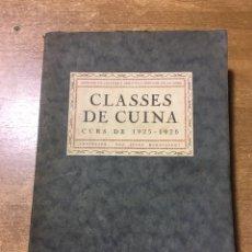 Libros antiguos: CLASSES DE CUINA - CURS DE 1925 - 1926 - JOSEP RONDISSONI - INSTITUT CULTURA POPULAR DONA. Lote 170077306