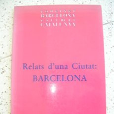 Libros antiguos: LIBRO RELATS DÚNA CIUTAT BARCELONA 117 PAGINAS. Lote 170094920