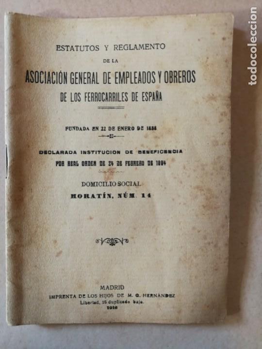ASOCIACIÓN GENERAL DE EMPLEADOS Y OBREROS DE LOS FERROCARRILES DE ESPAÑA.ESTATUTOS Y REGLAMENTO.1916 (Libros Antiguos, Raros y Curiosos - Bellas artes, ocio y coleccionismo - Otros)