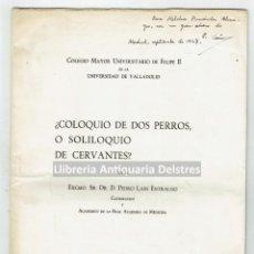 Libros antiguos: [CERVANTINA. DEDICADO] LAIN ENTRALGO, PEDRO. ¿COLOQUIO DE DOS PERROS O SOLILOQUIO DE CERVANTES?. Lote 170166020