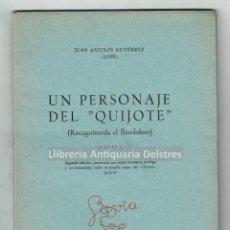 Libros antiguos: [CERVANTINA. DEDICADO] ANTOLIN GUTÍERREZ, J. UN PERSONAJE DEL -QUIJOTE- (ROCAGUINARDA EL BANDOLERO) . Lote 170166484