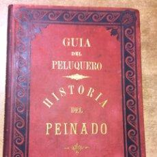Libros antiguos: GUIA DEL PELUQUERO - HISTORIA DEL PEINADO - CIRCA 1880 - FRANCISCO BARADO - LAMINAS DE E. CANIBELL. Lote 170172426